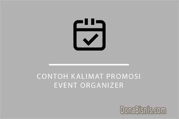 4 Contoh Kalimat Promosi Event Organizer Eo Menarik Donabisnis