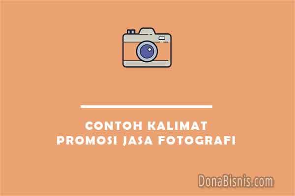contoh kalimat promosi jasa fotografi