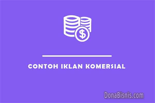 20 Contoh Iklan Komersial dan Non Komersial - DonaBisnis