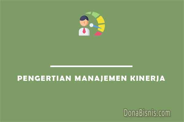 pengertian manajemen kinerja