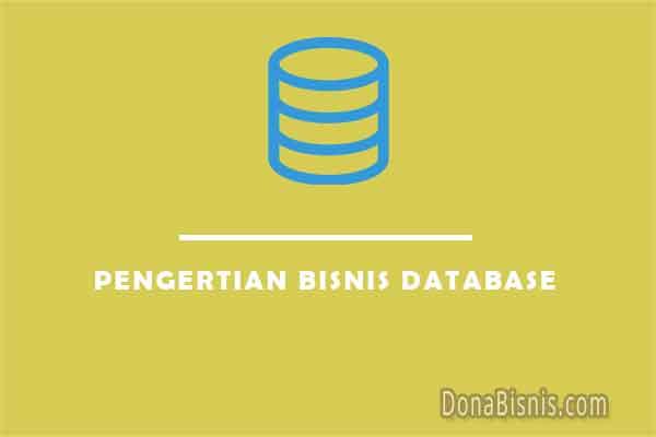 pengertian bisnis database
