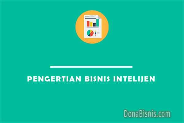 pengertian bisnis intelijen