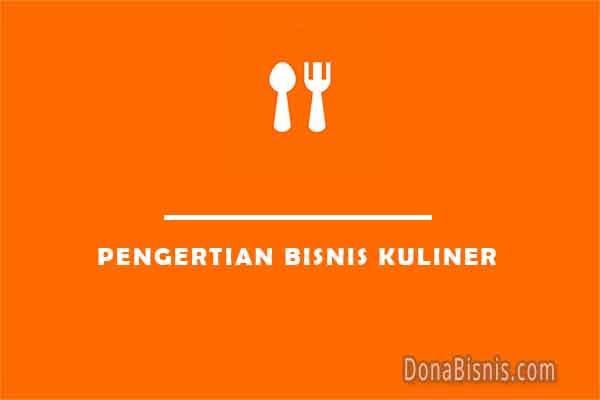 pengertian bisnis kuliner