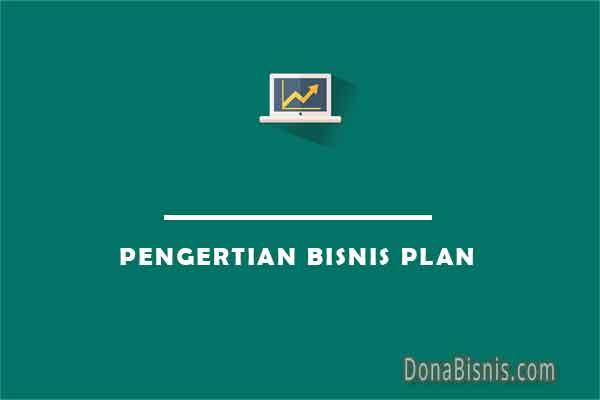 pengertian bisnis plan