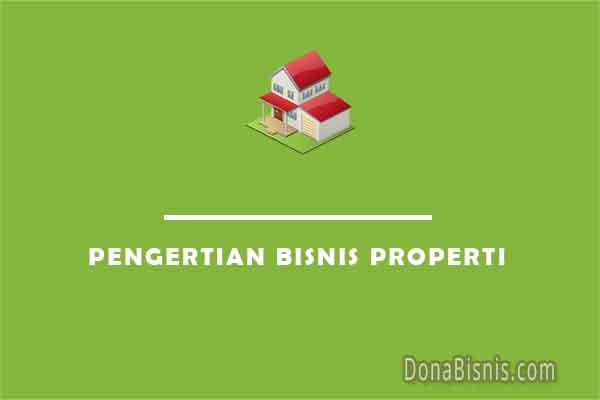 pengertian bisnis properti