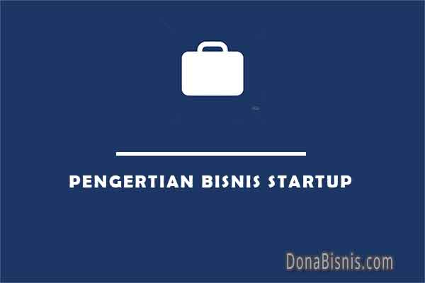 pengertian bisnis startup