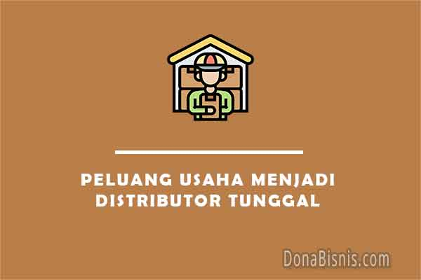 peluang usaha menjadi distributor tunggal