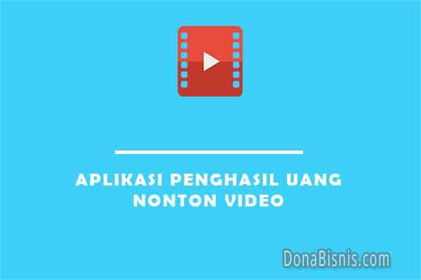 aplikasi penghasil uang nonton video