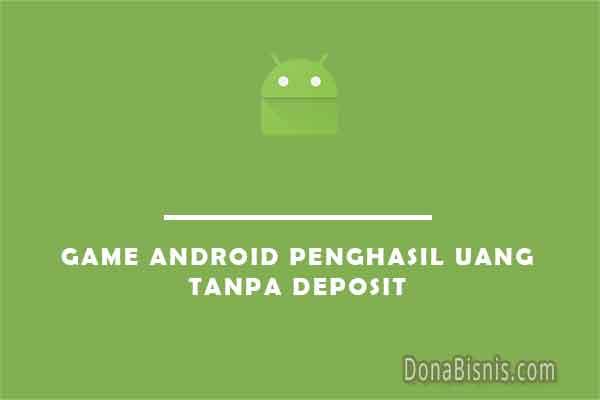 game android penghasil uang tanpa deposit