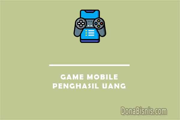 game mobile penghasil uang