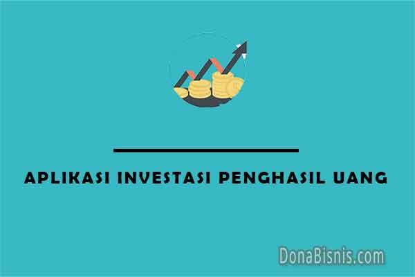 aplikasi investasi penghasil uang