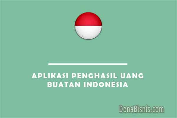aplikasi penghasil uang buatan indonesia