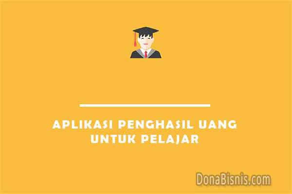 aplikasi penghasil uang untuk pelajar