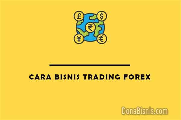 cara bisnis trading forex