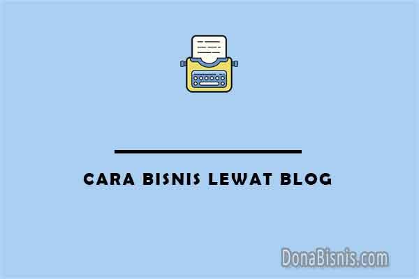 cara bisnis lewat blog