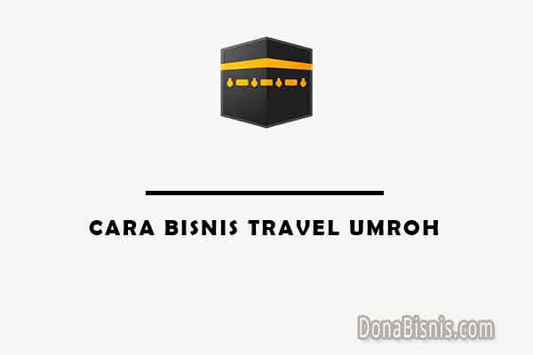 cara bisnis travel umroh