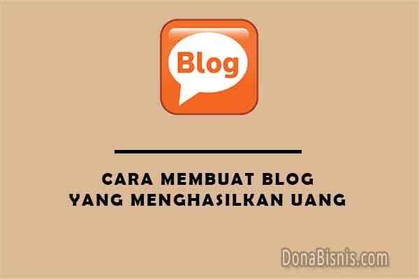 cara membuat blog yang menarik dan menghasilkan uang