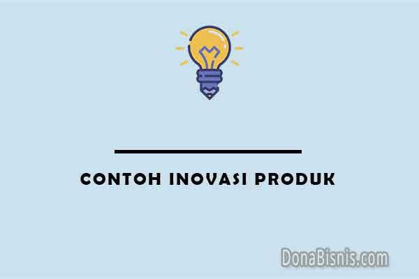 contoh inovasi produk