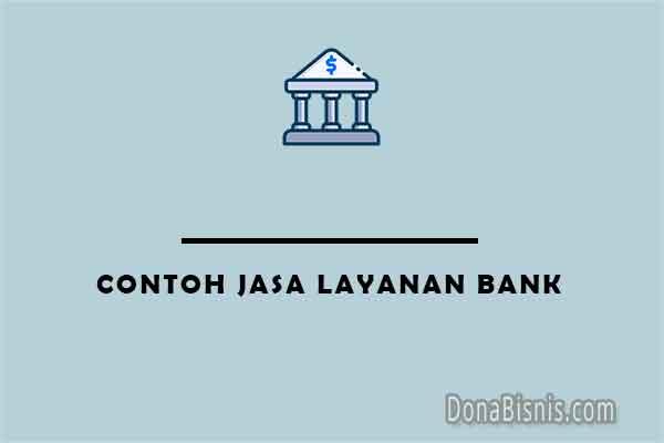 contoh jasa layanan bank
