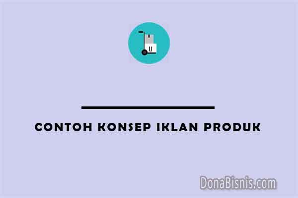 contoh konsep iklan produk