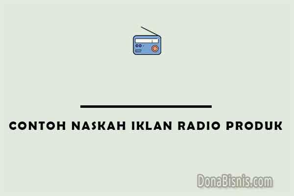 contoh naskah iklan radio produk