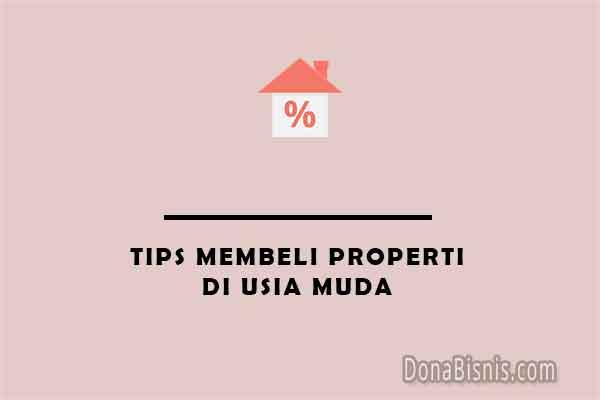 tips membeli properti di usia muda