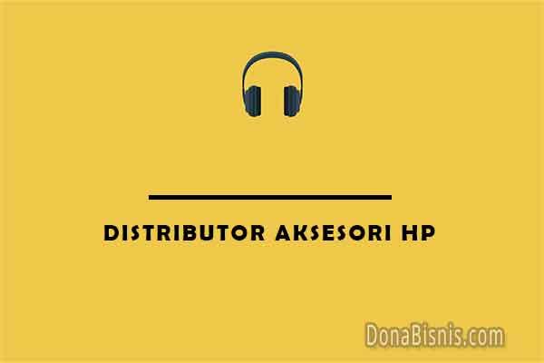 distributor aksesori hp