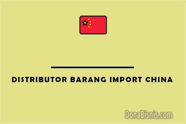 distributor barang import china